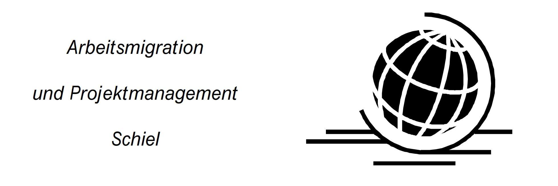 Arbeitsmigration & Projektmanagement Schiel